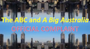 The ABC, Population Growth and A Big Australia: Official Complaint